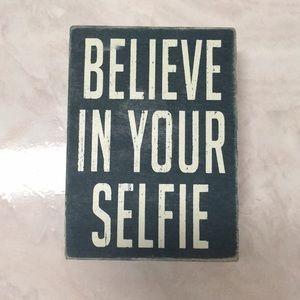 Believe in Your Selfie Wood Sign NWOT